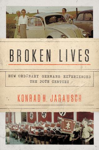 2018-06-12 Jarausch Broken Lives