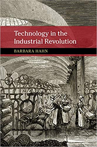 Barbara Hahn, Technology in the Industrial Revolution