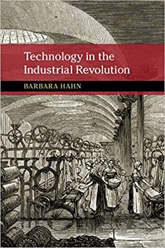 Barbara Hahn, Technology in the Industrial Revolution